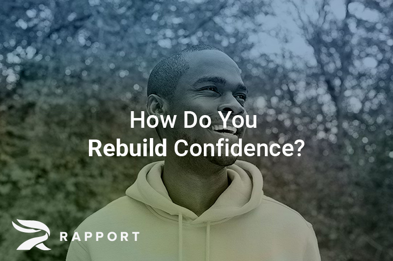 How Do You Rebuild Confidence?