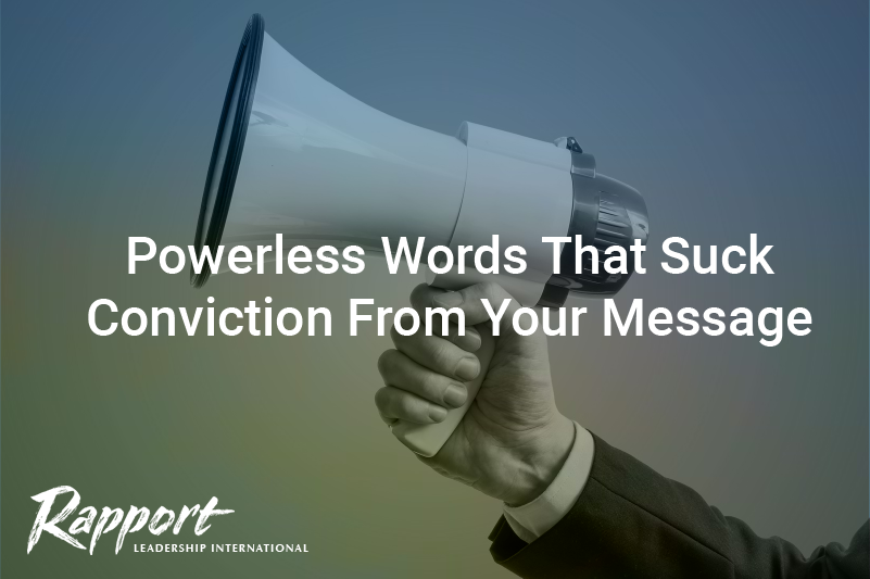 Powerless Words That Suck Conviction From Your Message