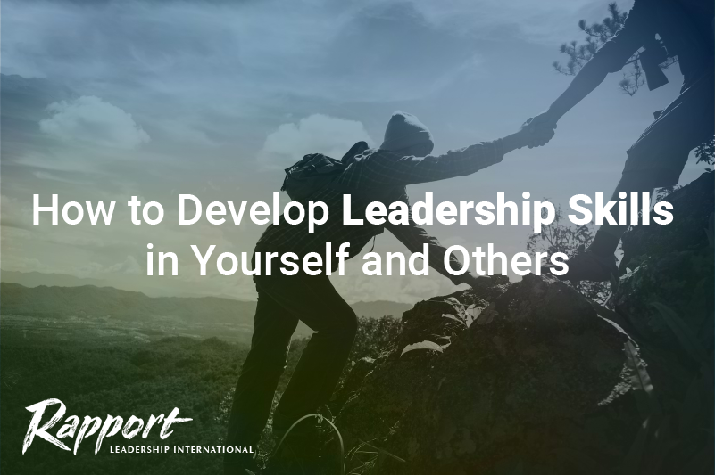 How to Develop Leadership Skills in Yourself and Others