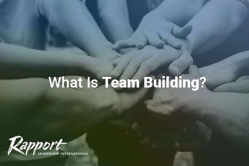 10162019-Rapport-What-Is-Team-building