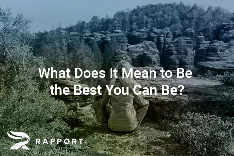 What Does It Mean to Be the Best You Can Be?