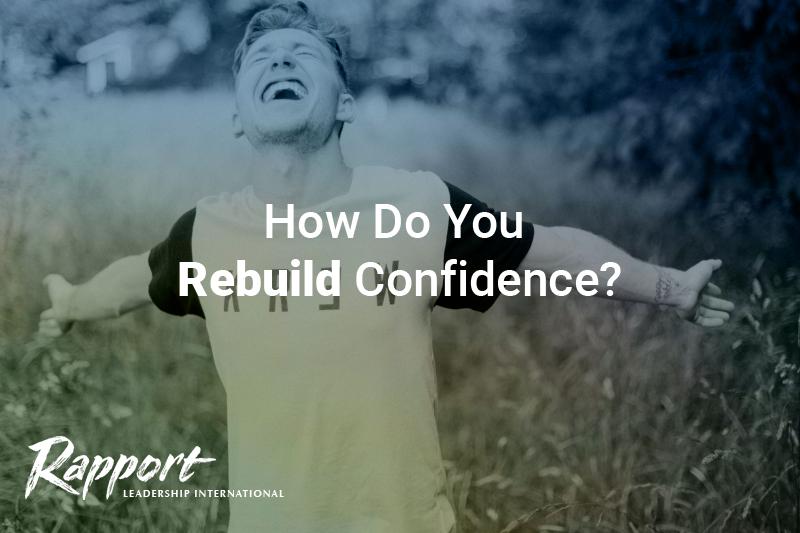 How do you rebuild confidence?